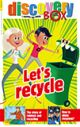 DiscoveryBox: Let's recycle